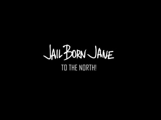 Jail Born Jane - To The North! Road Video (ENG SUBS)