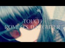Romeo's Daughter Touch single Official Video