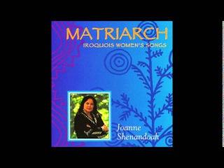 Joanne Shenandoah Matriarch Iroquois Womens Songs
