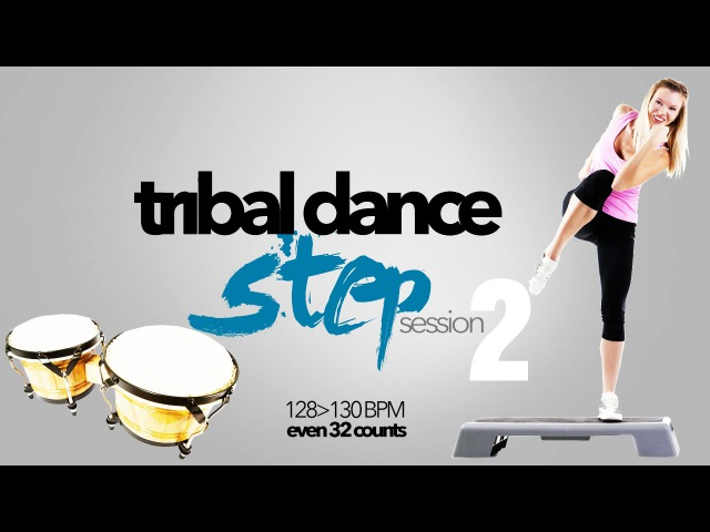 Hot Workout Tribal Dance Step Session Vol 2 128 130 BPM 32 Count WMTV