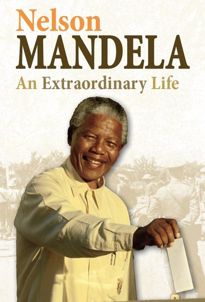 Twentieth Century History Makers  Nelson Mandela  An Extraordinary Life