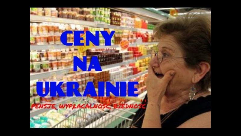 Ceny na Ukrainie Pensje Wypłacalność Bieda Przyczyny emigracji