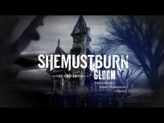 She Must Burn - Gloom Feat. Sean Harmanis (Make Them Suffer) (Lyric Video) - Blackened Deathcore (UK)