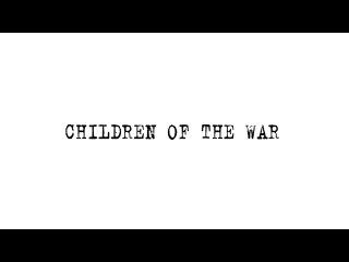 Children of the war (ENG SUB)