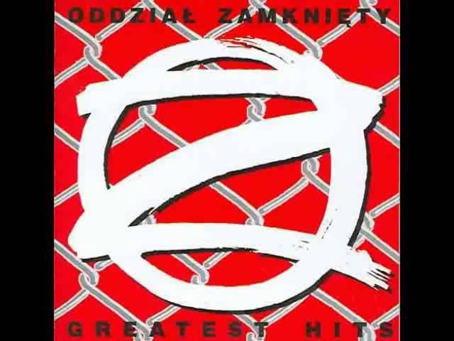 Oddział Zamknięty - Greatest Hits (full album)