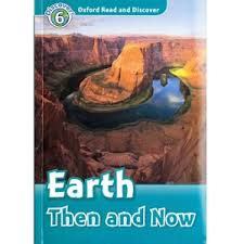 Earth Then and Now L6 Oxford Read and Discover