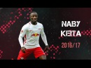 Naby Keita • RB Leipzig • All Goals Assists • 2016/17