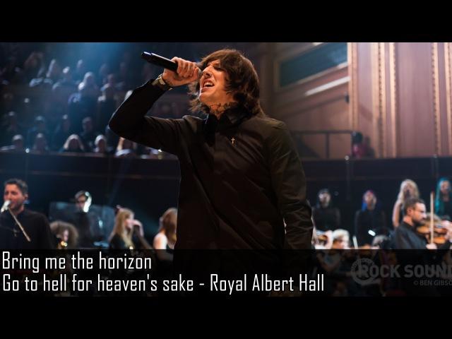Bring me the Horizon - Go to hell for heaven's sake - Live at Royal Albert Hall (Legendado PT-BR)