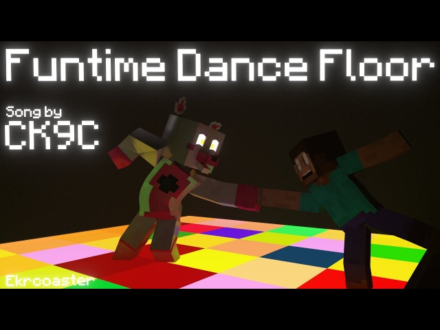 Funtime Dance Floor   A Minecraft Music Video (Song by CK9C)
