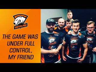 "VP at ELEAGUE Major. ""The game was under full control, my friend"". First game at the event 