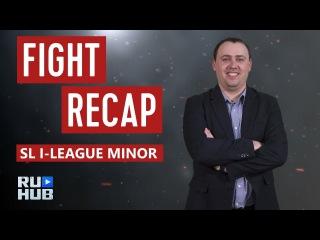 Fight Recap: SL i-League Minor
