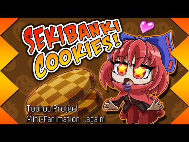 [Touhou mini-Fanimation] Sekibanki Cookies!