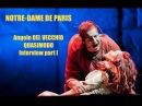 Angelo Del Vecchio Quasimodo Notre Dame de Paris 2016 Interview LUMIERE PROJECT part I