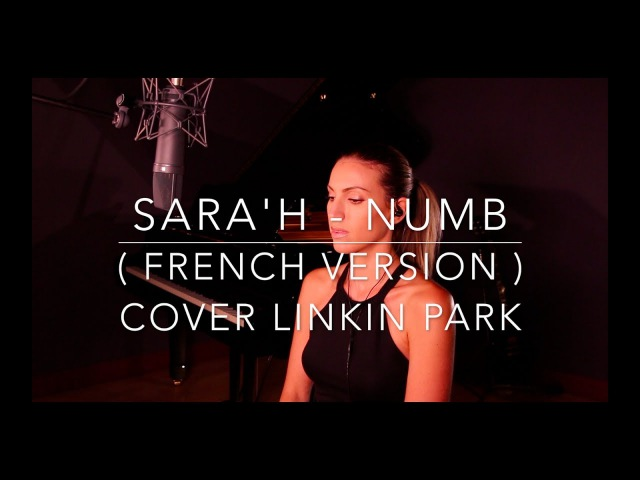 NUMB FRENCH VERSION LINKIN PARK SARA'H COVER