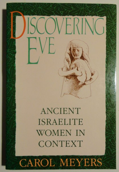 Carol Meyers-Discovering Eve  Ancient Israelite Women in Context(1991)