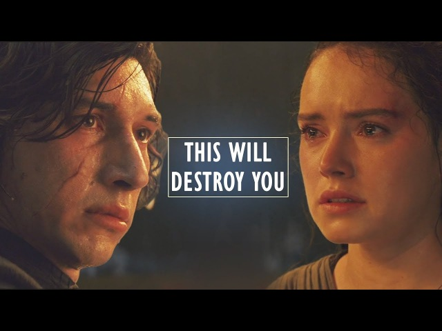 Kylo Rey || This Will Destroy You