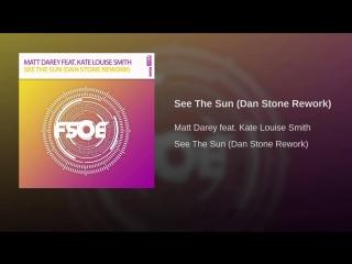 Matt darey feat. kate louise smith see the sun(dan stone rework)
