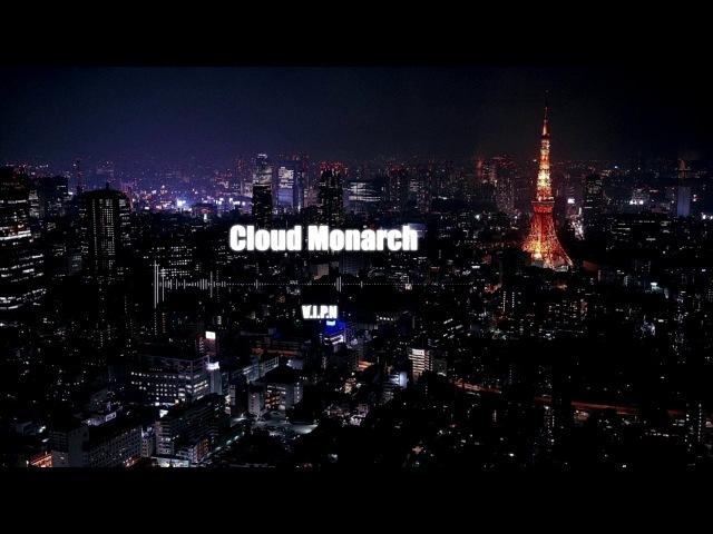 V I P N Cloud Monarch Epic Cloud Rap Beat