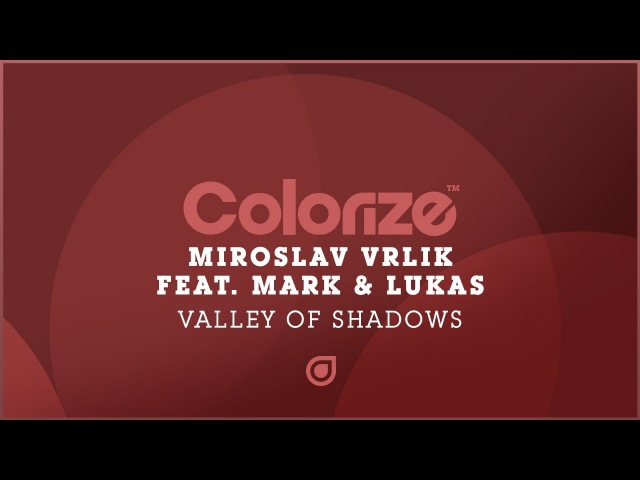 Miroslav Vrlik feat. Mark Lukas - Valley Of Shadows [OUT NOW]