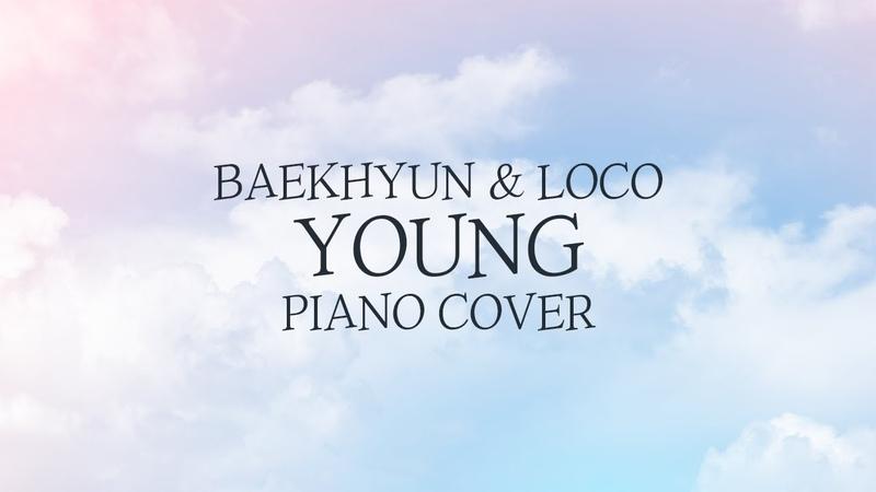 백현 BAEKHYUN X 로꼬 LOCO YOUNG 신기원 피아노 커버 연주곡 Piano Cover