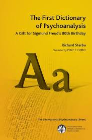The First Dictionary of Psychoanalysis A Gift for Sigmund Freuds 80th Birthday