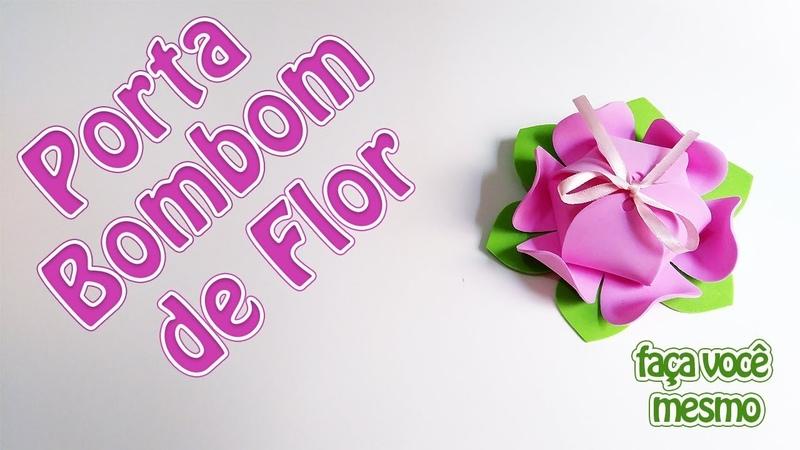 Como Fazer Porta Bombom Flor   Criatividades da Dê