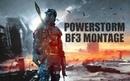 POWERSTORM | BF3 MONTAGE