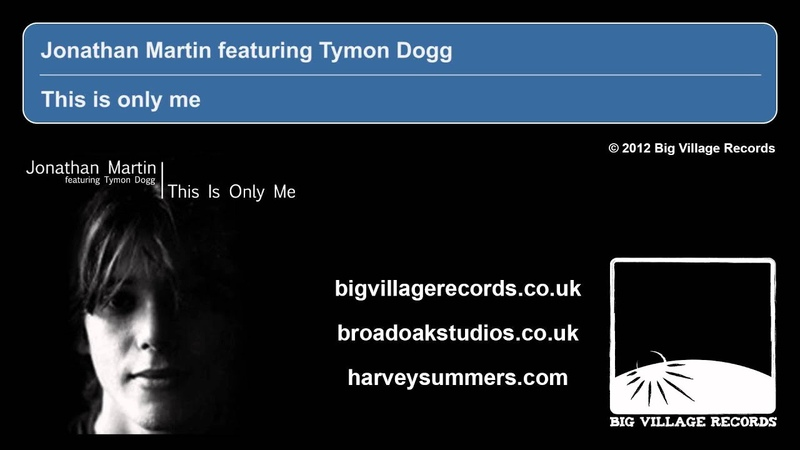 Jonathan Martin feat. Tymon Dogg - This Is Only Me