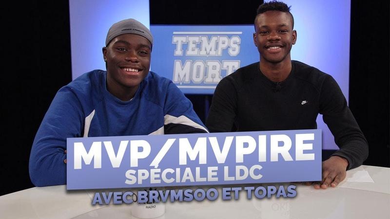 BRVMSOO et TOPAS Les MVP MVPires sp cial Ligue Des Champions TempsMort OKLM TV