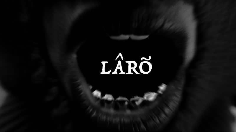 LARO — Mirage (music video)