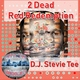 D.J. Stevie Tee - 2 Dead Red Redemption