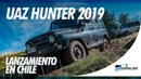 UAZ Hunter 2019 en Chile, lo probamos en su lanzamiento