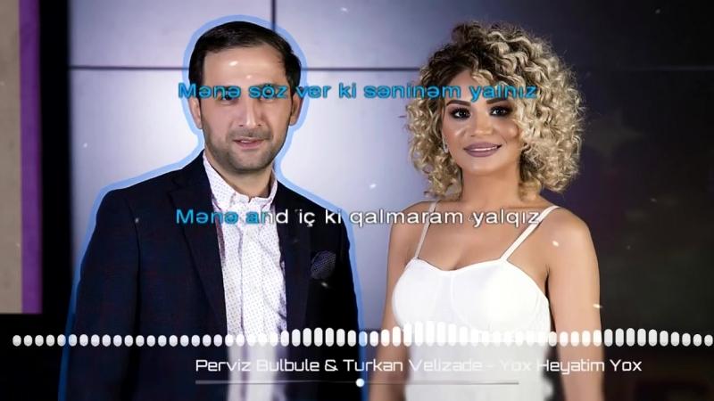 Perviz Bulbule Turkan Velizade Yox Heyatim Yox Karaoke Watch Online