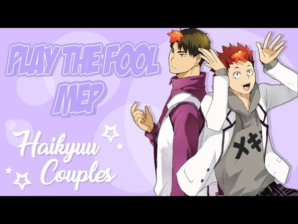 ❥ ❝WE PLAY THE LOVEFOOLS ❞ HAIKYUU COUPLES ℳEP