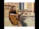 Katya plays Simple Truth by Michael Langer guitar cover