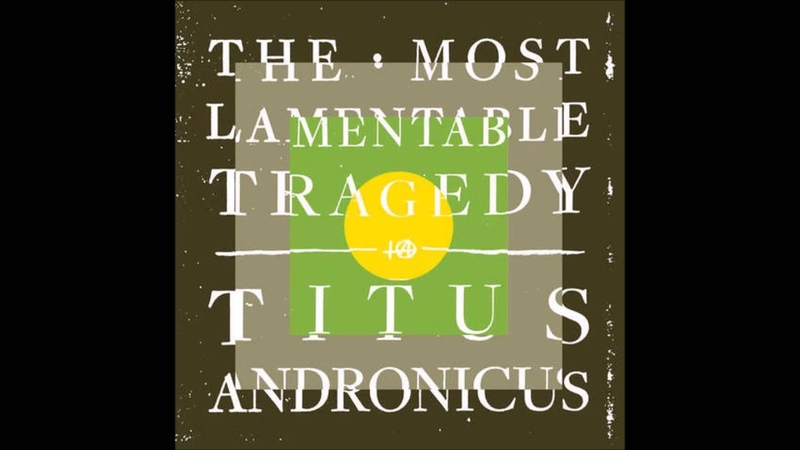 Titus Andronicus I Lost My Mind @