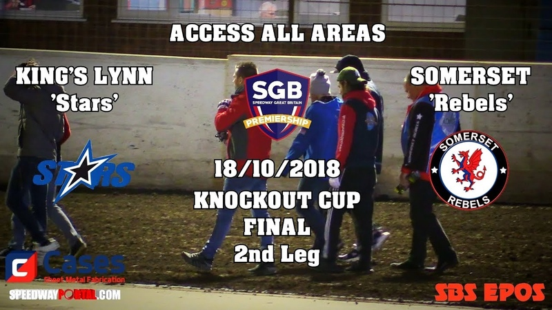 Access All Areas Kings Lynn Stars vs Somerset Rebels KO Cup Final 2nd Leg 18102018