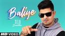 Baliye Teji Sandhu Full Song Spin Singh Preet Kamal Latest Punjabi Songs 2019