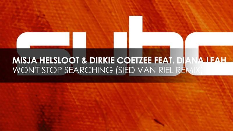 Misja Helsloot Dirkie Coetzee featuring Diana Leah Won't Stop Searching Sied Van Riel Ext