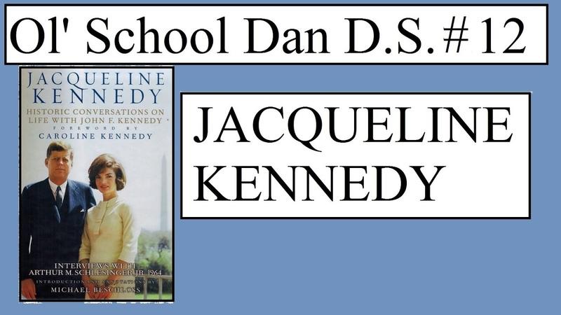 Ol' School Dan D S 12 Jacqueline Kennedy