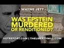 EPSTEIN MURDERED OR RENDITIONED