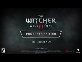The witcher 3: wild hunt complete edition - трейлер анонса (nintendo switch)