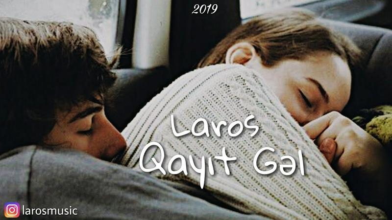Laros - Qayıt Gəl dəliqız