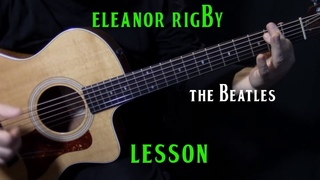 how to play Eleanor Rigby on guitar by the Beatles | Paul McCartney | guitar lesson | LESSON