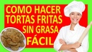 TORTA frita RECETA SIN grasa - FACIL ♥1😱/(2019)*😍😻👍