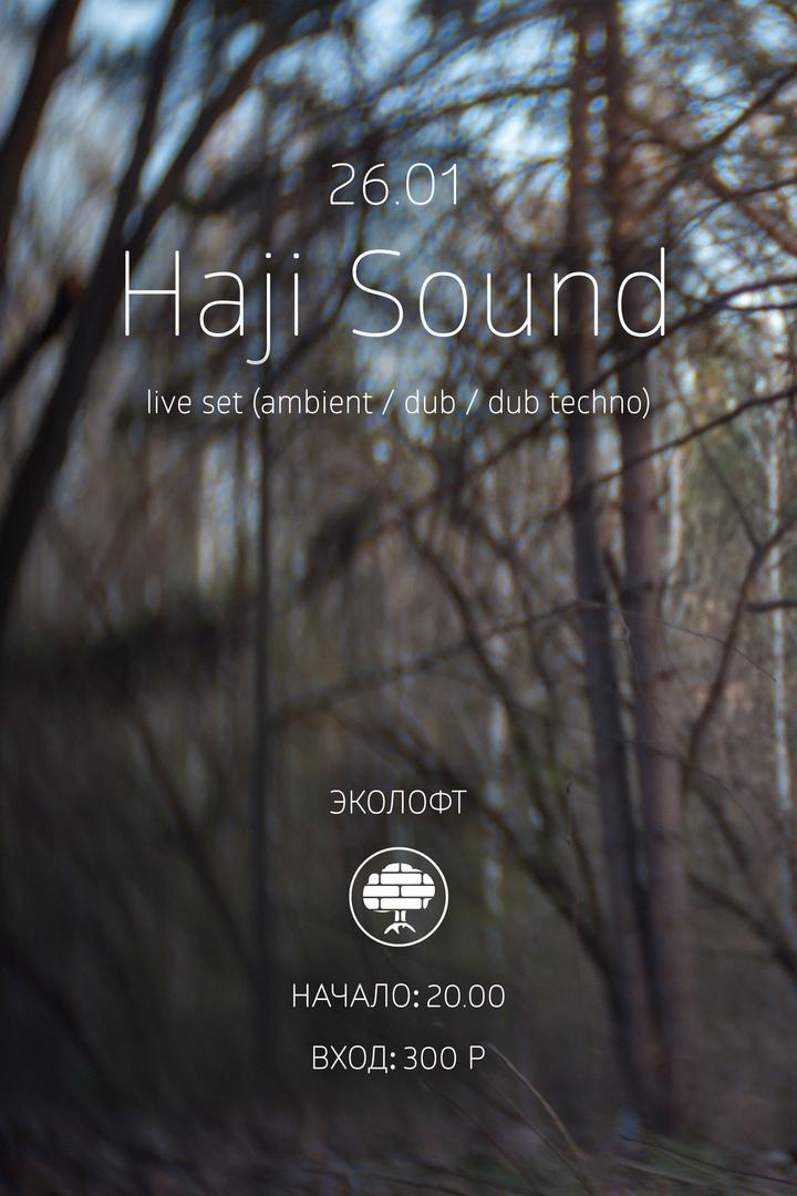 Афиша Haji Sound / ЭКОЛОФТ / 26.01