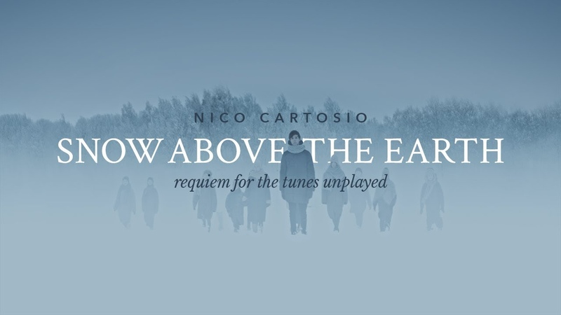 Nico Cartosio Snow Above The Earth Requiem For The Tunes Unplayed Official Video