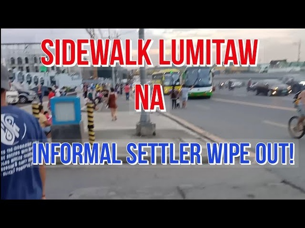 WIPE OUT INFORMAL SETTLERS SIDEWALK NAGLITAWAN NA QUEZON CITY CLEARING OPERATION
