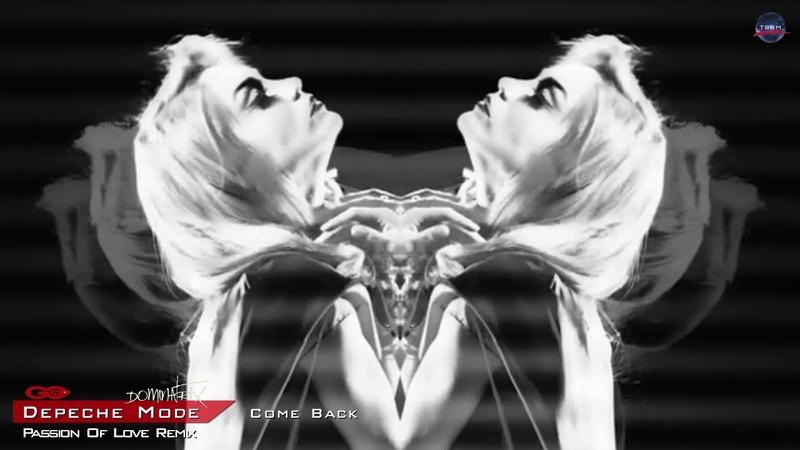 Depeche Mode Come Back Passion of love Remix