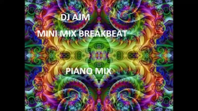 Dj Ajm Breakbeat Dance Piano Mix 2007 Trance Electronic